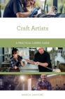 Craft Artists: A Practical Career Guide Cover Image