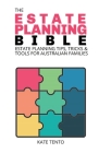 The Estate Planning Bible: Estate Planning Tips, Tricks & Tools for Families Cover Image