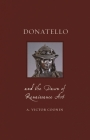 Donatello and the Dawn of Renaissance Art (Renaissance Lives ) Cover Image