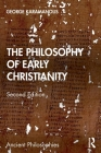 The Philosophy of Early Christianity (Ancient Philosophies) Cover Image