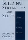 Building Strengths and Skills: A Collaborative Approach to Working with Clients Cover Image