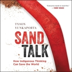Sand Talk Lib/E: How Indigenous Thinking Can Save the World Cover Image