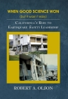 When Good Science Won (but it wasn't easy): California's Rise to Earthquake Safety Leadership Cover Image