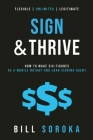 Sign and Thrive: How to Make Six Figures As a Mobile Notary and Loan Signing Agent Cover Image