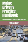 Maine Drivers Practice Handbook: The Manual to prepare for Maine Permit Test - More than 300 Questions and Answers Cover Image