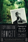 Exploration Fawcett: Journey to the Lost City of Z Cover Image