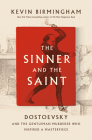 The Sinner and the Saint: Dostoevsky and the Gentleman Murderer Who Inspired a Masterpiece Cover Image
