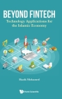 Beyond Fintech: Technology Applications for the Islamic Economy Cover Image
