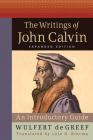 The Writings of John Calvin: An Introductory Guide Cover Image