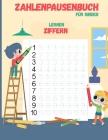 Zahlen-Tracing-Buch Für Kinder: Arbeitsbuch zum Schreiben im Vorschulalter, Zahlen nachzeichnen Übungsbuch für Kindergarten und Kinder im Alter von 3- Cover Image