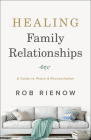 Healing Family Relationships: A Guide to Peace and Reconciliation Cover Image