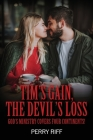 Tim's Gain, the Devil's Loss: God's Ministry Covers Four Continents! Cover Image