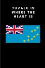 Tuvalu is where the heart is: Country Flag A5 Notebook to write in with 120 pages Cover Image