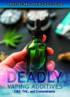 Deadly Vaping Additives: Cbd, Thc, and Contaminants Cover Image