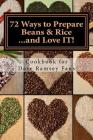 72 Ways to Prepare Beans & Rice...and Love It!: Cookbook for Dave Ramsey Fans Cover Image