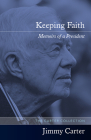 Keeping Faith: Memoirs of a President Cover Image