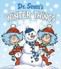 Dr. Seuss's Winter Things (Dr. Seuss's Things Board Books) Cover Image