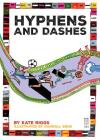 Hyphens and Dashes (Punctuate It!) Cover Image