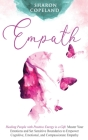 Empath: Healing People with Positive Energy is a Gift. Master Your Emotions and Set Sensitive Boundaries to Empower Cognitive, Cover Image