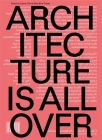Architecture Is All Over Cover Image