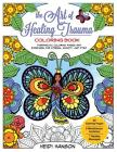 The Art of Healing Trauma Coloring Book Revised Edition: Therapeutic Coloring Pages and Exercises for Stress, Anxiety, and PTSD Cover Image