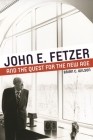 John E. Fetzer and the Quest for the New Age (Great Lakes Books) Cover Image