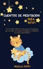 Cuentos de meditación para niños: Un Increíble Libro de Cuentos para Dormir para que sus Hijos se duerman Fácilmente y Disfruten de Sueños Maravilloso Cover Image