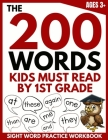 The 200 Words Kids Must Read by 1st Grade: Sight Word Practice Workbook Cover Image