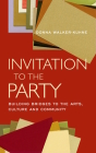 Invitation to the Party: Building Bridges to the Arts, Culture and Community Cover Image