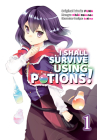 I Shall Survive Using Potions (Manga) Volume 1 Cover Image