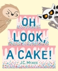 Oh Look, a Cake! Cover Image