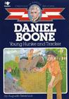Daniel Boone: Young Hunter and Tracker (Childhood of Famous Americans) Cover Image