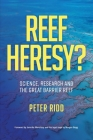 REEF HERESY? Science, Research and the Great Barrier Reef. Cover Image