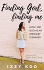 Finding God, Finding Me: How I met God as an ordinary teenager Cover Image