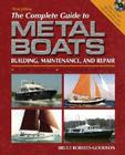 The Complete Guide to Metal Boats: Building, Maintenance, and Repair [With CD-ROM] Cover Image