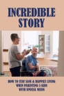 Incredible Story: How To Stay Sane & Happily Living When Parenting 5 Kids With Special Needs: Stories Of Families With Disabled Child Cover Image