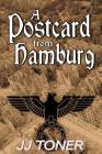 A Postcard from Hamburg: (A WW2 spy thriller) Cover Image