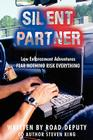 Silent Partner: Law Enforcement Adventures Fear Nothing Risk Everything Cover Image