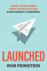 Launched - Start your career right after college, even during a pandemic Cover Image