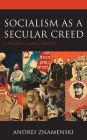Socialism as a Secular Creed: A Modern Global History Cover Image