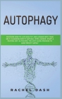 Autophagy: Discover How to Live Healthy and Longer with Your Self-Cleansing Body's Natural Intelligence. Start a Fasting Diet Act Cover Image
