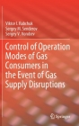 Control of Operation Modes of Gas Consumers in the Event of Gas Supply Disruptions Cover Image