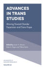 Advances in Trans Studies: Moving Toward Gender Expansion and Trans Hope (Advances in Gender Research) Cover Image