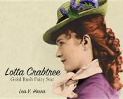 Lotta Crabtree: Gold Rush Fairy Star Cover Image