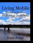 Living Mobile: Integrated Solutions On Wheels or On the Water Cover Image