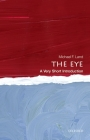 The Eye: A Very Short Introduction (Very Short Introductions) Cover Image