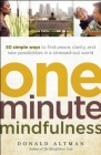 One-Minute Mindfulness: 50 Simple Ways to Find Peace, Clarity, and New Possibilities in a Stressed-Out World Cover Image