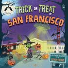 Trick or Treat in San Francisco: A Halloween Adventure in the City by the Bay Cover Image