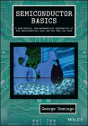 Semiconductor Basics: A Qualitative, Non-Mathematical Explanation of How Semiconductors Work and How They Are Used Cover Image