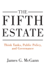 The Fifth Estate: Think Tanks, Public Policy, and Governance Cover Image